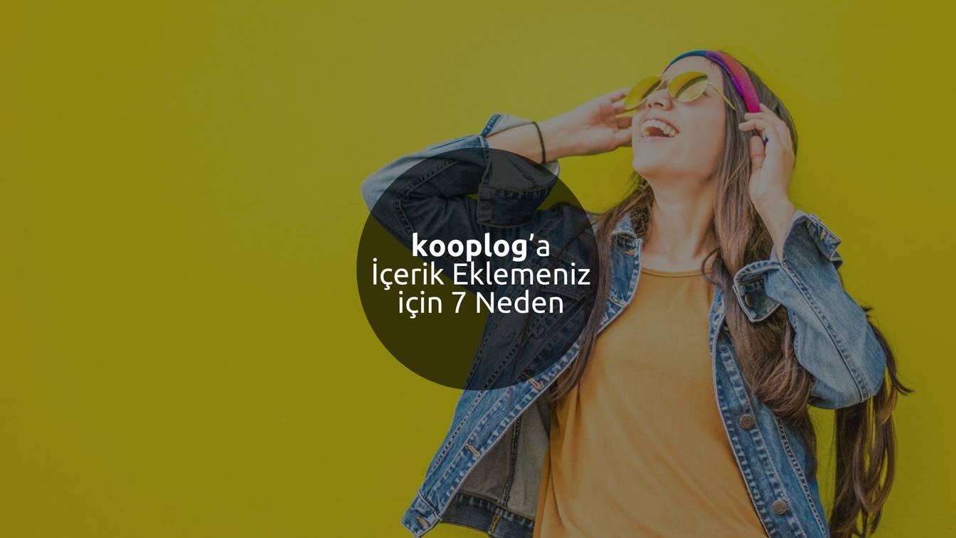 kooplog'da Kendi Sayfanızı Oluşturmanız ve Blog Yazmanız için 7 Sebep